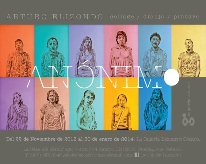 Todos somos anónimos: sobre la nueva exposición de Arturo Elizondo