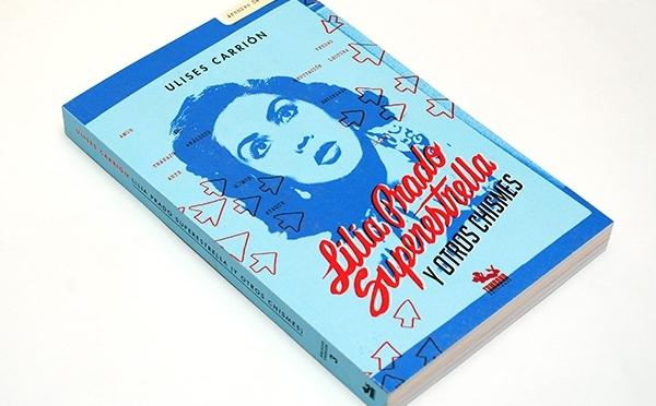 Lilia Prado superestrella (y otros chismes), de Ulises Carrión