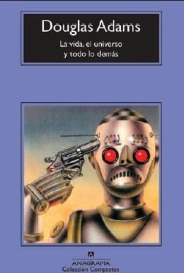 La vida, el universo y todo lo demás - Douglas Adams