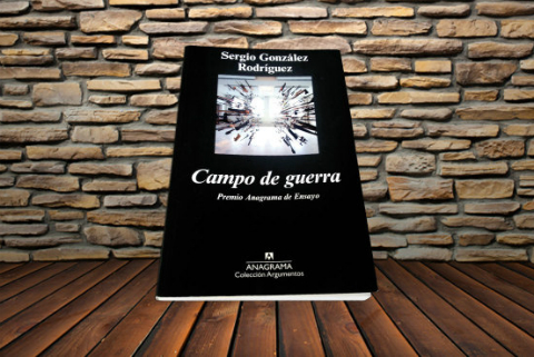 Campo de guerra, de Sergio González Rodríguez