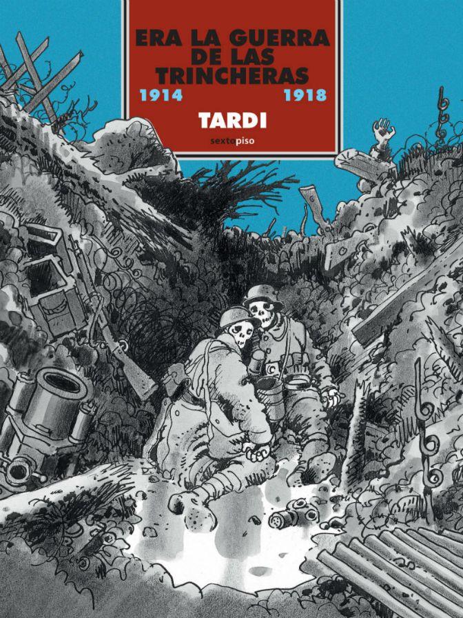 Era la guerra de las trincheras, la mirada de Tardi sobre la primera gran guerra