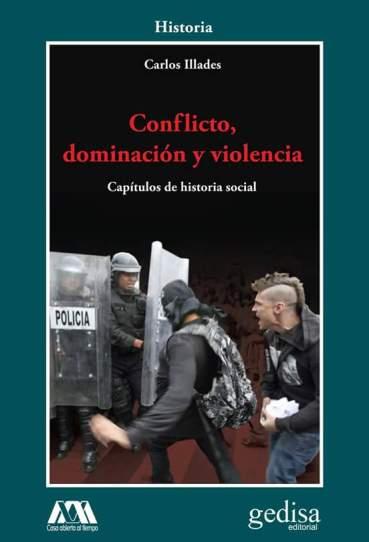 Conflicto, dominación y violencia: Capítulos de historia social - Portada