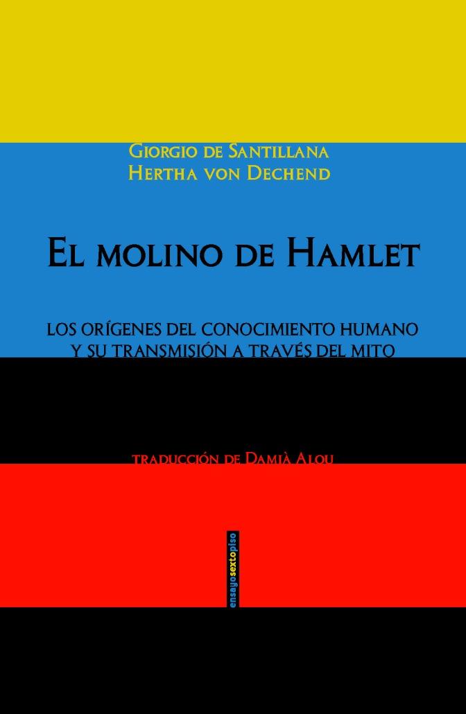 El molino de Hamlet, de Giorgio de Santillana y Hertha von Dechend